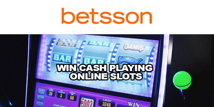 Win Cash Playing Online Slots at Betsson Sportsbook