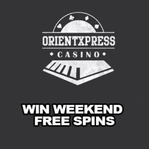 Win Weekend Free Spins at OrientXpress Casino – 100 Spins on a Deposit
