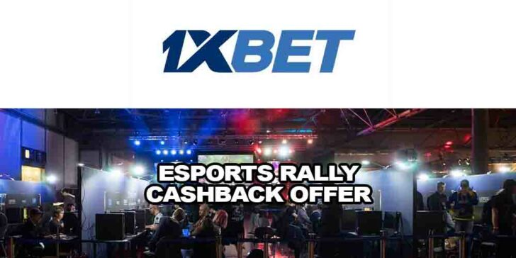 eSports Rally Cashback Offer With 1xBET Sportsbook