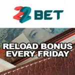 Reload Bonus Every Friday with 22BET Sportsbook