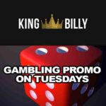 Online Gambling Promo on Tuesdays With King Billy Casino