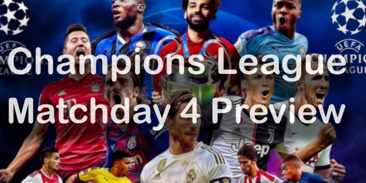 Champions LEague Matchday 4 Preview