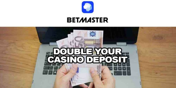 double your Betmaster Casino deposit