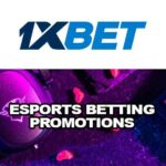 eSports Betting Promotions With 1xBET Casino: Hurry up to Win