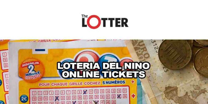 Loteria del Nino Online Tickets – Win from the €700 Million with theLotter