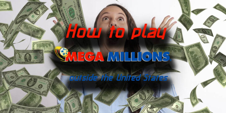 How to play Mega Millions outside the United States, Mega Millions online purchase guide