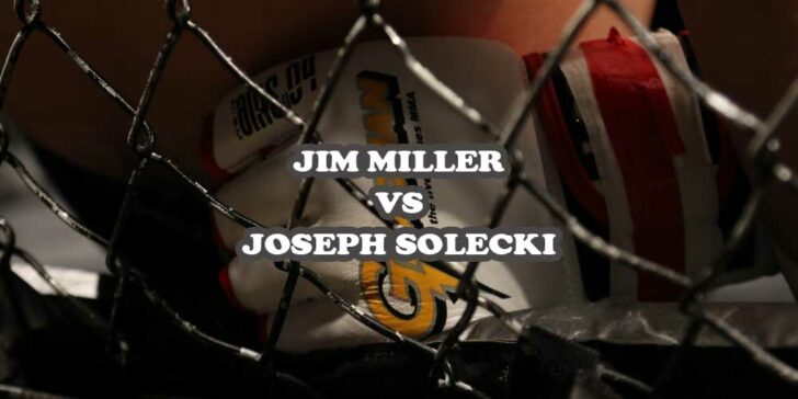 Jim Miller vs Joseph Solecki Preview in UFC Fight Night: Who will be the Winner of the Fight?