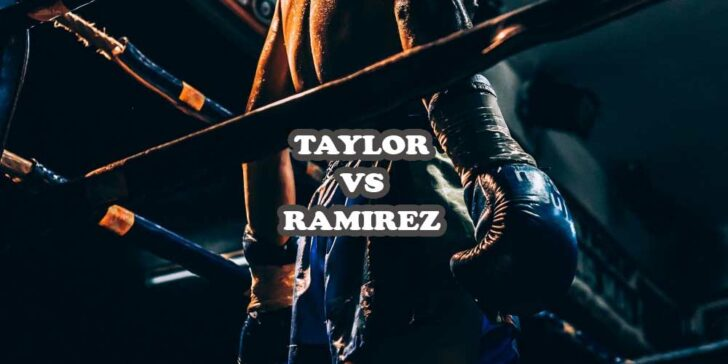Taylor vs Ramirez Betting Preview: It is a 50-50 Fight