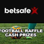 Football Raffle Cash Prizes at Betsafe Sportsbook – Win up to €2,500 Cash