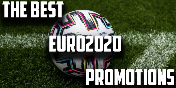 The Best Euro 2020 Betting Promotions Today