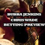Bubba Jenkins vs Chris Wade Betting Preview: Combat Sport Passion with Professional Fighters League