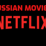 Bet on Russian Movies to Appear on Netflix