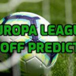 Europa League Playoff Predictions: Which Teams Can Get the Advantage In the First Games?