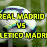 Real Madrid vs Atletico Madrid Special Odds – A Thriller Derby