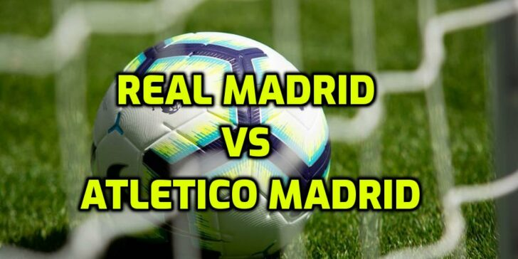 Real Madrid vs Atletico Madrid Special Odds
